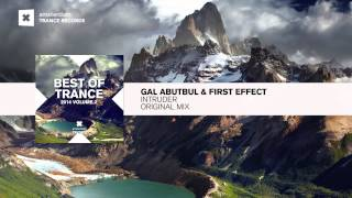 Gal Abutbul & First Effect - Intruder (FULL Original Mix) Best of Trance 2014