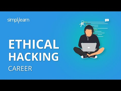 Ethical Hacking Career, Roles And Responsibilities | How To Become An Ethical Hacker | Simplilearn