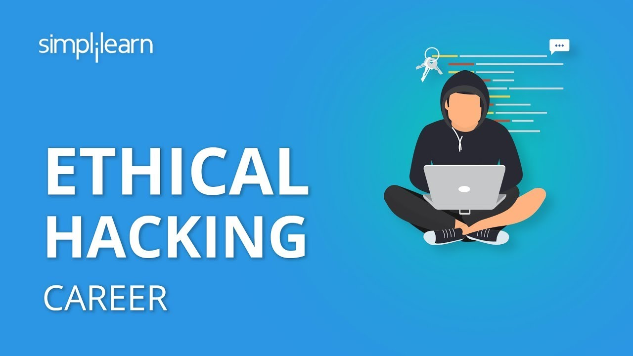 Ethical Hacking Career Roles And Responsibilities How To Become An Ethical Hacker Simplilearn Youtube