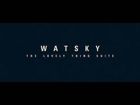 Watsky - The Lovely Thing Suite [Parts I - IV]