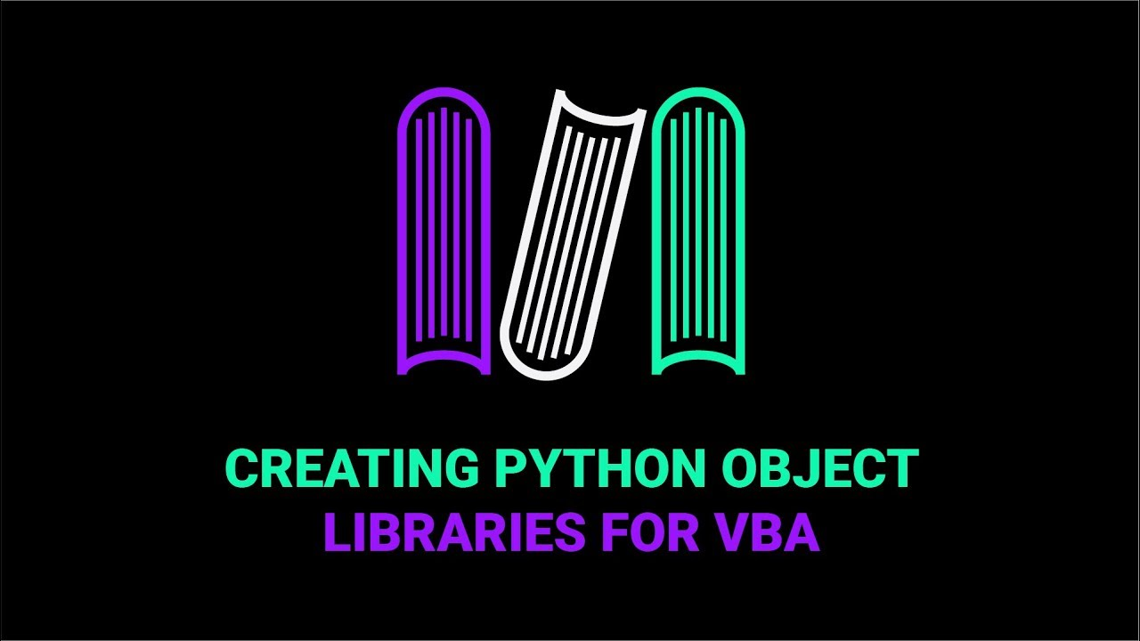 How To Create Python Libraries For VBA