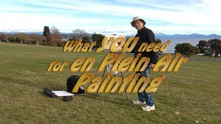 What you need for en Plein Air (Open Air) on location painting