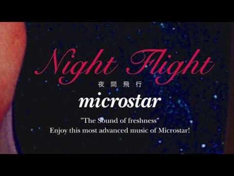 microstar ~ Night Flight 夜間飛行