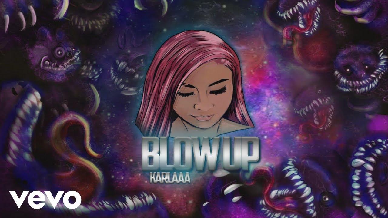 Download Karlaaa - Blow Up (Lyric Video)