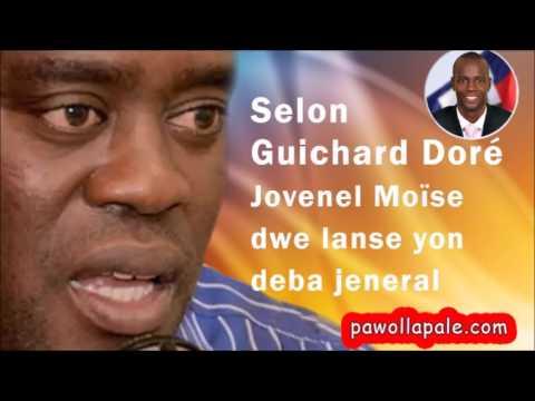 Selon Guichard Doré,  Jovenel Moïse dwe lanse yon deba jeneral.