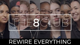 The 8 Club // Rewire Everything // Ep 4