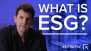 What is ESG and why does it matter? | The Explainers | Refinitiv