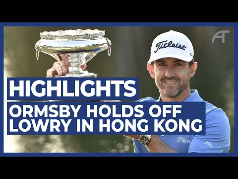 Ormsby Holds off Lowry at The Hong Kong Open | Final Round Highlights 2020