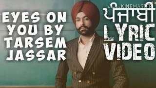 Eyes on you :Tarsem Jassar (punjabi lyric video)
