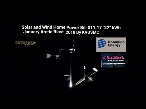 "Solar And Wind Home Power Bill $11.17/"" 22"" kWh January Arctic Blast 2018 By KVUSMC"