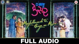 Meghdhanush Tu Haiya Nu Mara - Full Audio | Carry On Kesar | Supriya P K, Darshan J | Sachin Jigar