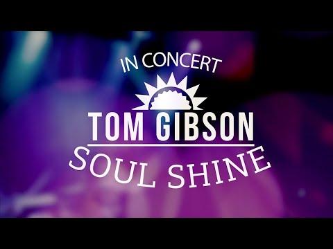 "Tom Gibson ""Soul Shine"""