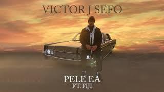 Victor J Sefo - Pele Ea (feat. Fiji)