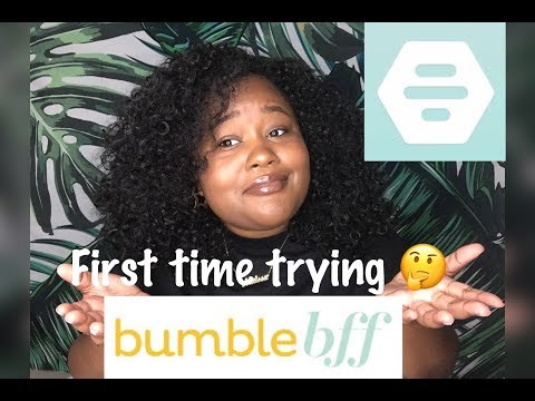 Bumble Bff APP Review  | Making New Girlfriends |