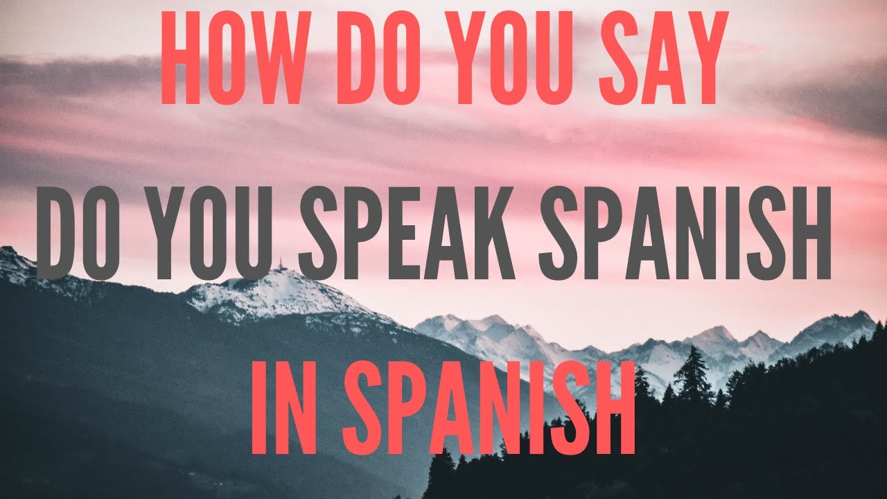 How Say Without Spanish