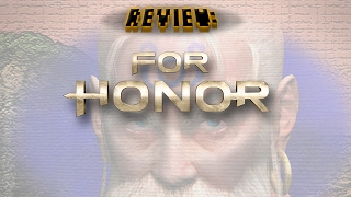 Review: For Honor (Video Game Video Review)