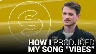 """How I Produced """"Vibes"""" [Signed By Spinnin' Records!]"""