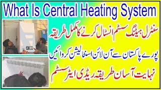 How Ho Install Central Heating System What Is Central Heating System Urdu