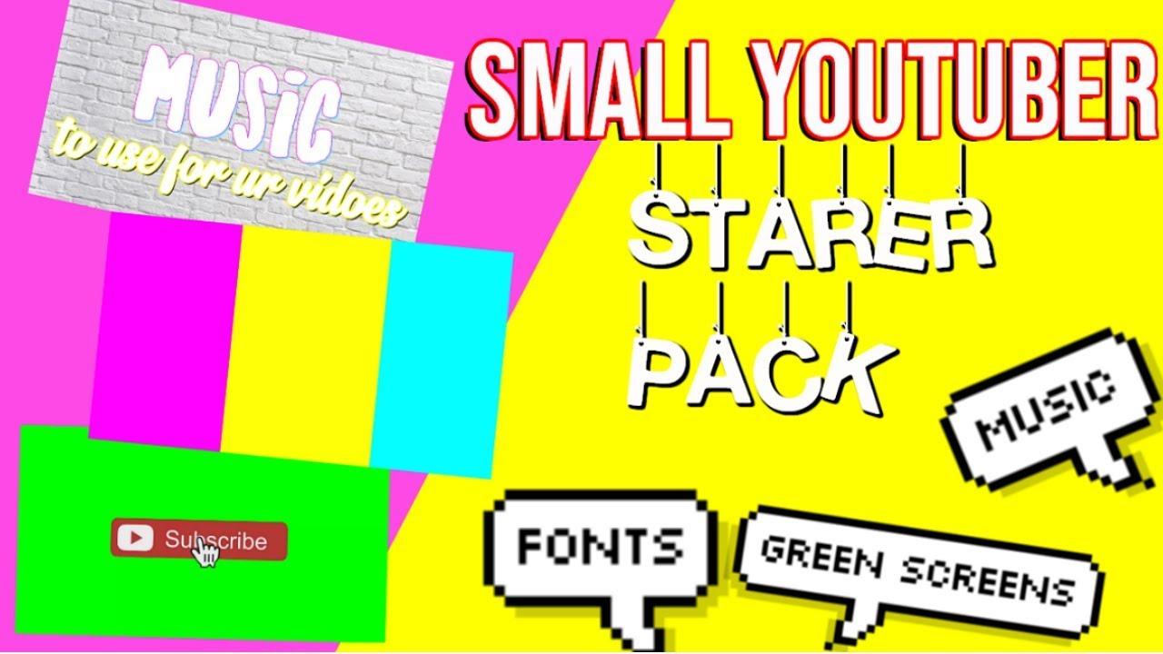 Small Youtuber Starter Pack 2018! (FONTS, MUSIC, GREEN