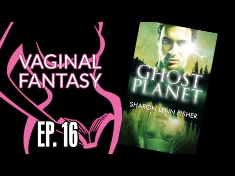 Vaginal Fantasy Book Club #16: Ghost Planet
