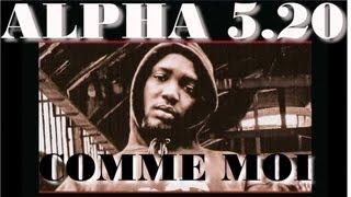 Alpha 5.20 - Comme moi