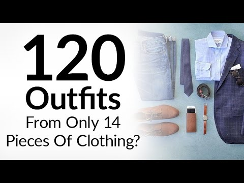 120 Outfits From 14 Pieces Of Clothing | Power Of The Interchangeable Wardrobe | Men's Clothing Tips