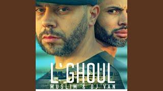 L'ghoul (feat. Muslim)
