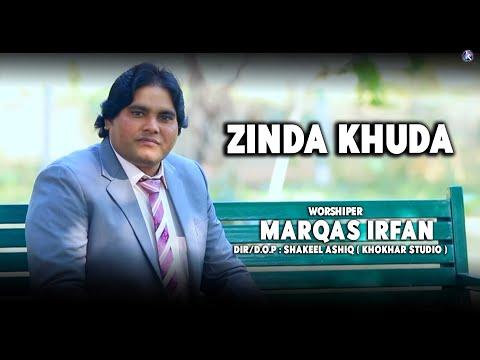 Zinda Khuda By Marqas Irfan And Video By Khokhar Studio