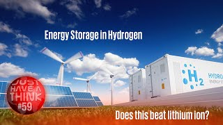 Energy Storage in Hydrogen : Does this beat batteries?