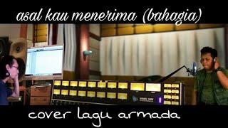 ASAL KAU MENERIMA (BAHAGIA) cover lagu versi....