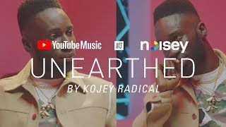 YouTube Music presents Unearthed by Kojey Radical, with NTS & Noisey
