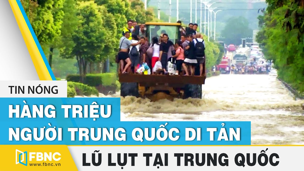 Lũ Lụt ở Trung Quốc Mới Nhất 24 8 Hang Triệu Người Dan Di Tản Fbnc Youtube