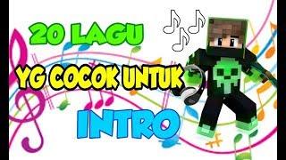 20 LAGU YG COCOK Untuk INTRO KALIAN!!!! + LINK DOWNLOAD!!