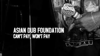 Asian Dub Foundation - Can't Pay, Won't Pay (Official Video)