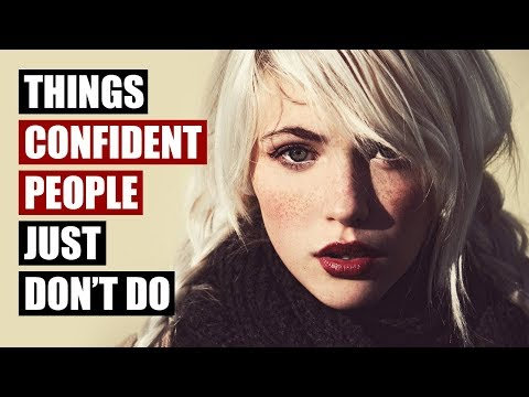 20 Things Confident People Don't Do