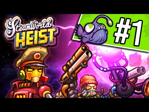 New Series? Let's Play SteamWorld Heist #1