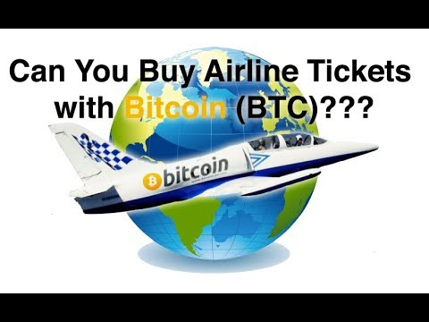 Can You Buy Airline Tickets With Bitcoin (BTC)???