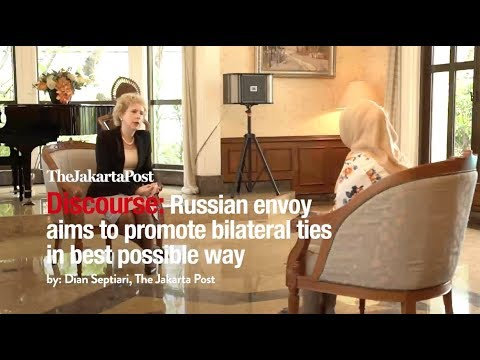 Discourse: Russian envoy aims to promote bilateral ties in best possible way