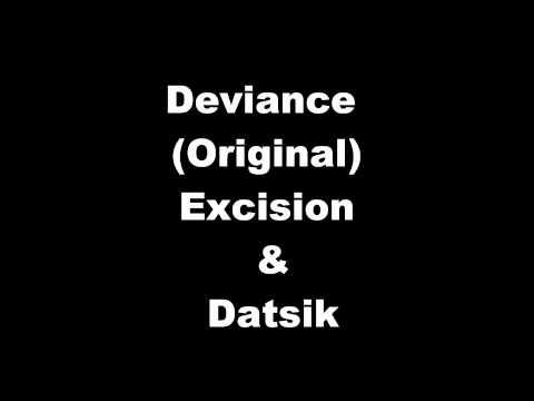 Deviance  Original Mix  Excision & Datsik