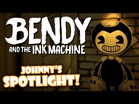 Johnny's SPOTLIGHT! - Bendy and the Ink Machine