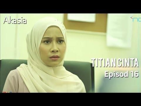 Akasia   Titian Cinta   Episode 16