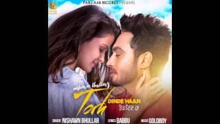 Torh Dinde Haan |  Nishawn Bhullar | New Punjabi Songs 2016
