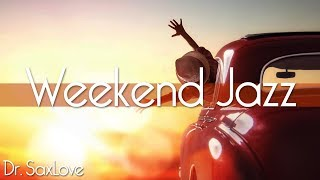 Weekend Jazz • 3 Hours Smooth Jazz Saxophone Instrumental Music from Dr. SaxLove
