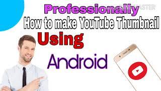 Thumbnail maker for YouTube  Professionally