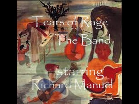 The Band  Tears of Rage (HQ) with lyrics