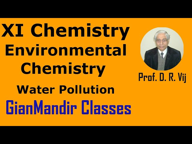 XI Chemistry | Environmental Chemistry | Water Pollution by Ruchi Ma'am
