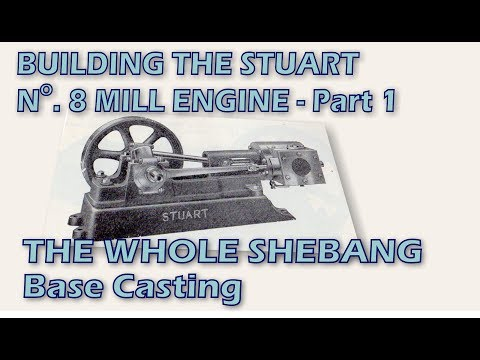 Building The Stuart Turner Number 8 Mill Engine - Part 1