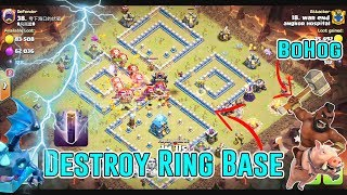 DESTROY RING BASE TH12 - ANY AIR STRATEGIES & BOHOG ATTACK ( Clash of Clans )