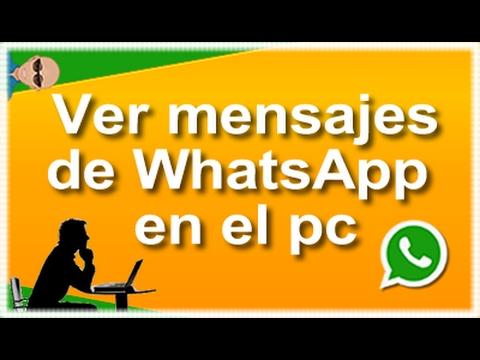 ver mis conversaciones de whatsapp en el pc
