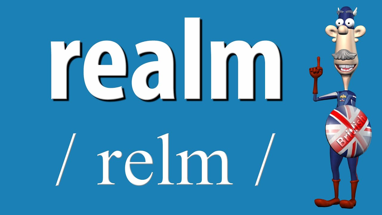 How to Say Realm  British Pronunciation  Learn English
